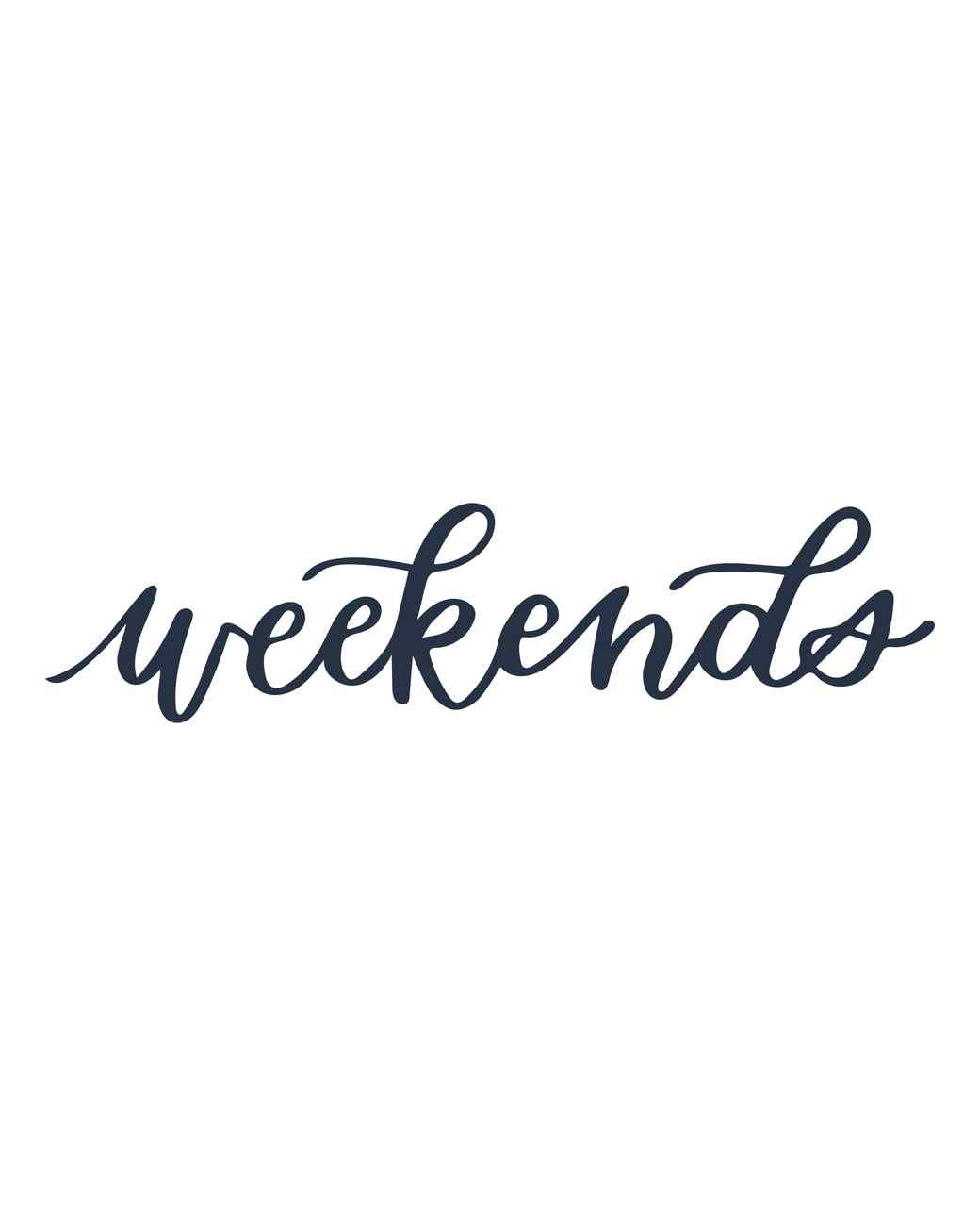 """weekends"" calligraphy"