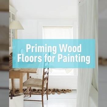 Priming Wood Floors For Painting