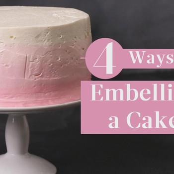 4 Ways to Embellish a Cake