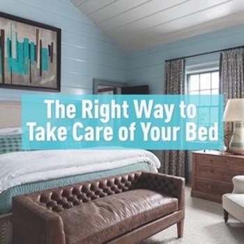 The Right Way to Take Care of Your Bed