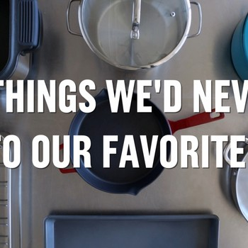 5 Things We'd Never Do To Our Favorite Pot