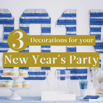 3 Decorations for your New Year's Eve Party