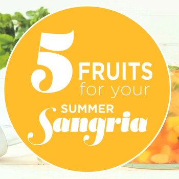 5 Must-Use Fruits for your Summer Sangria