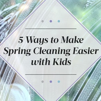 This Is Why Your Kids Should Help with Spring Cleaning