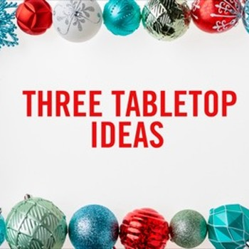 THREE HOLIDAY TABLETOP DÉCOR IDEAS THD