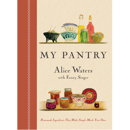 "What We're Reading: Alice Waters' ""My Pantry"""