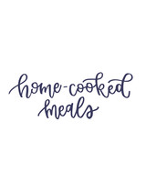 """""""home cooked meals"""" calligraphy"""