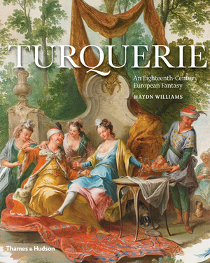 "Inspiring Images from ""Turquerie: An Eighteenth-Century European Fantasy"""