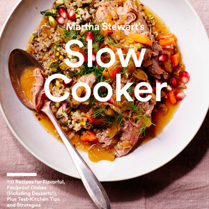 Martha Stewart's Slow Cooker Cookbook