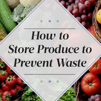 How to Store Produce to Prevent Waste