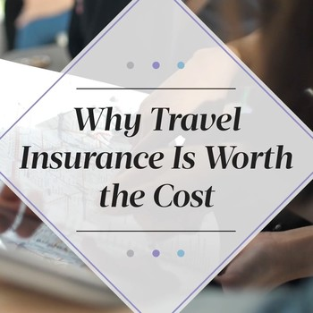 Why Travel Insurance is Worth the Cost
