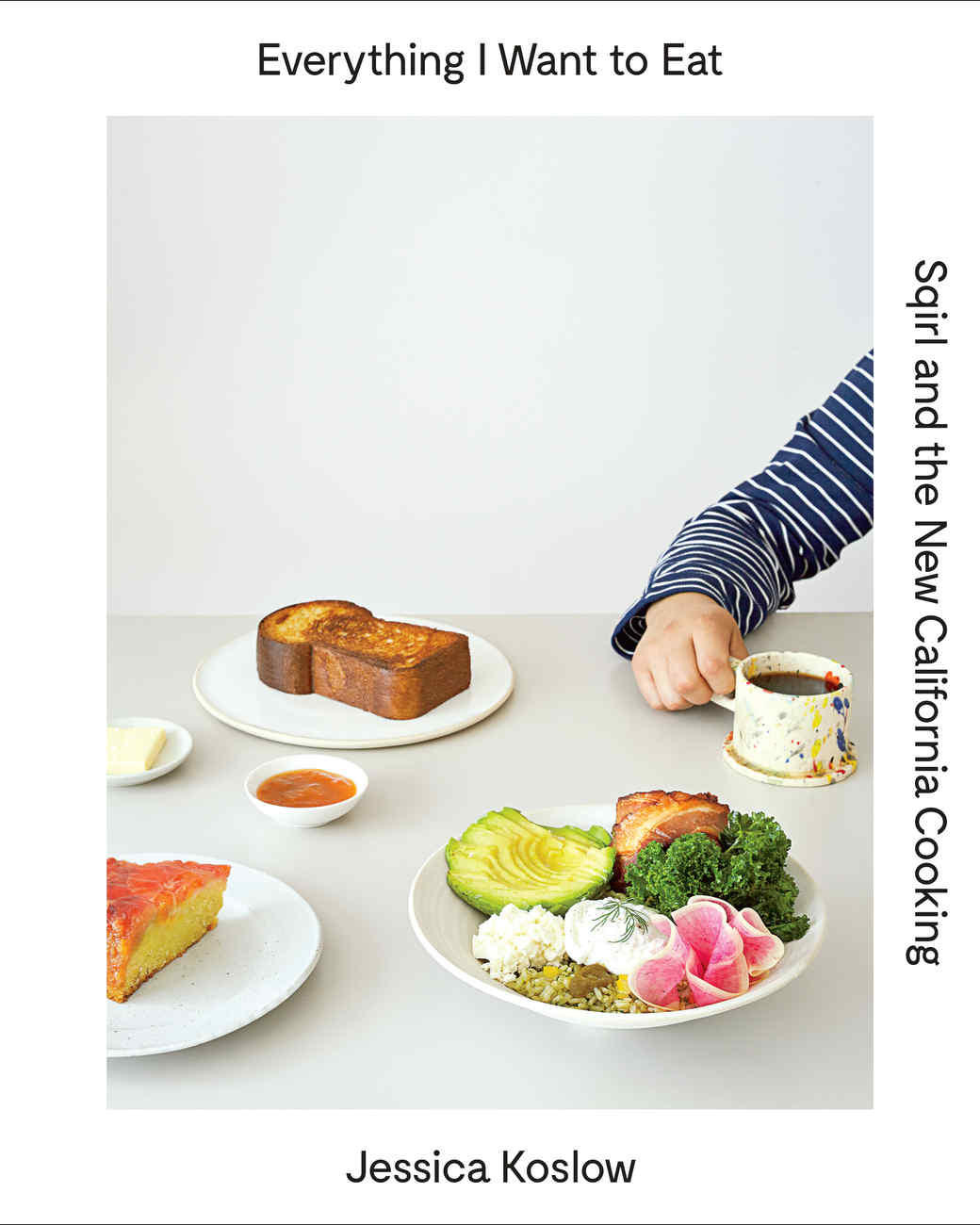 Cover of Jessica Koslow's Everything I Want to Eat