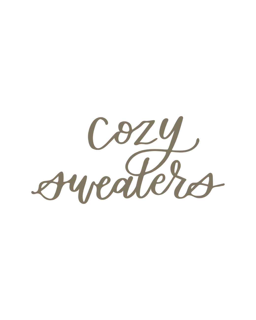 """cozy sweaters"" calligraphy"