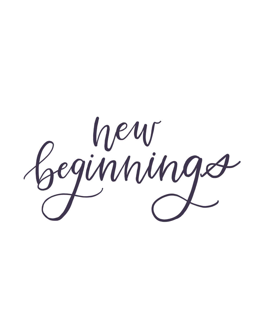 """new beginnings"" calligraphy"