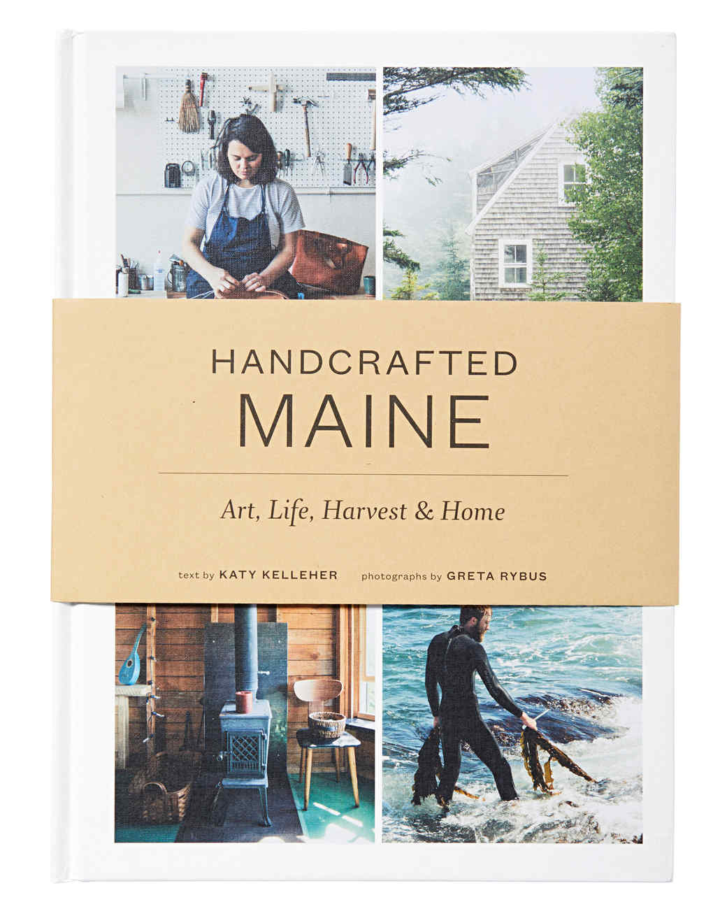 handcrafted maine: art, life, harvest & home by katy kelleher