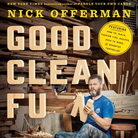 """Nick Offerman's book """"Good Clean Fun"""""""