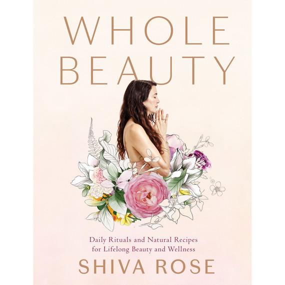 shiva rose whole beauty book cover