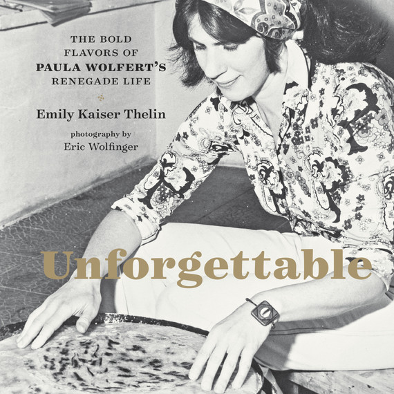 paula-wolfert-unforgettable-book-cover-0317